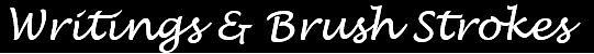 Writings & Brush Strokes